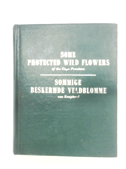 Some Protected Wild Flowers Of The Cape Province By Anon