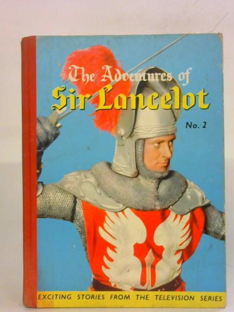 The Adventures Of Sir Lancelot No. 2 By Arthur Groom