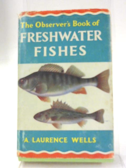 The Observer's Book of Freshwater Fishes by A. Laurence Wells
