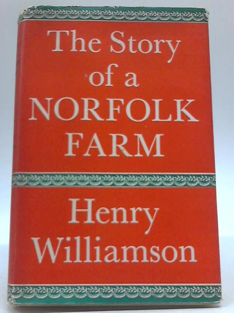 The Story Of A Norfolk Farm By Henry Williamson