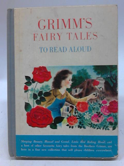 Grimm's Fairy Tales to Read Aloud By Oscar Weigle