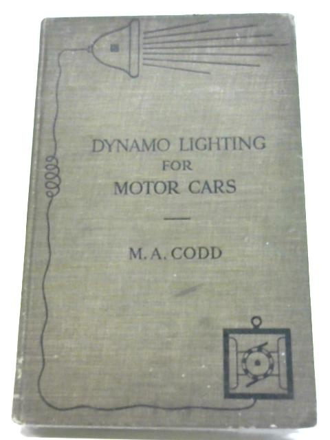 Dynamo Lighting for Motor Cars By M A Codd