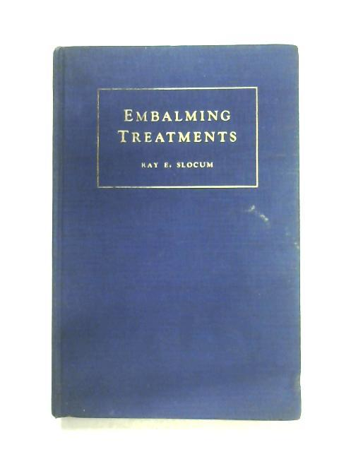 Embalming Treatments By Ray E. Slocum