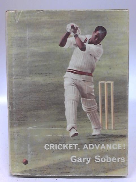 Cricket, Advance ! by G. Sobers