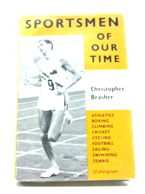 Sportsmen of Our Time By Christopher Brasher