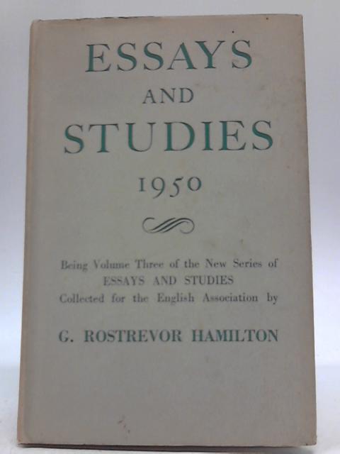 Essays And Studies 1950. Vol III By G. Rostrevor Hamilton