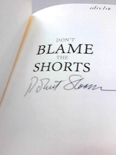 Don't Blame the Shorts By Robert Sloan
