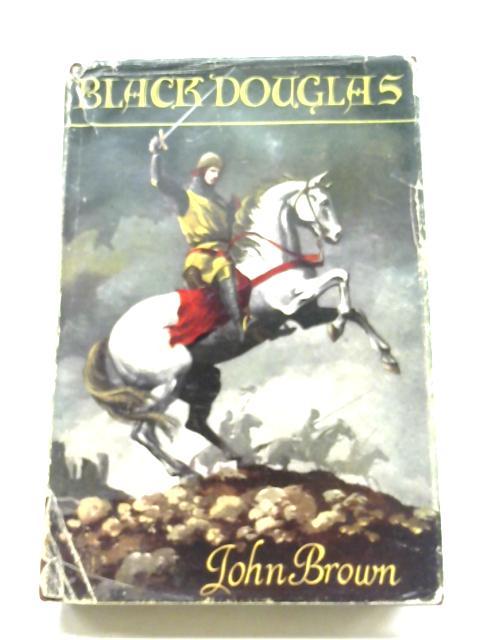 Black Douglas By John Brown