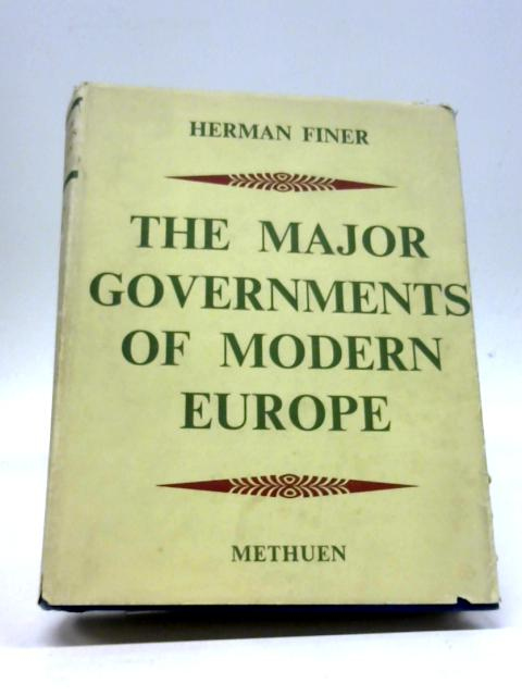 The Major Governments of Modern Europe By Herman Finer