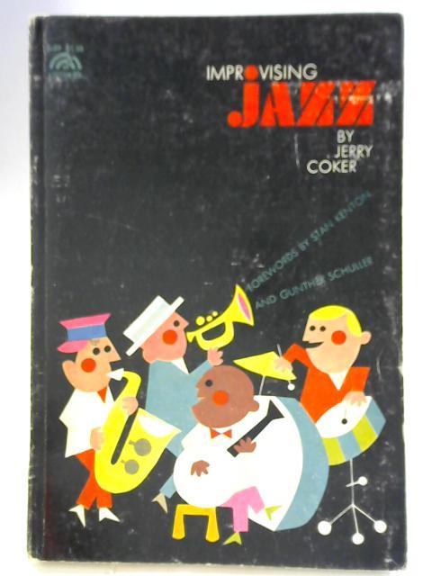 Improvising Jazz By Jerry Coker