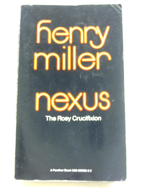 Nexus: The Rosy Crucifixion by Henry Miller