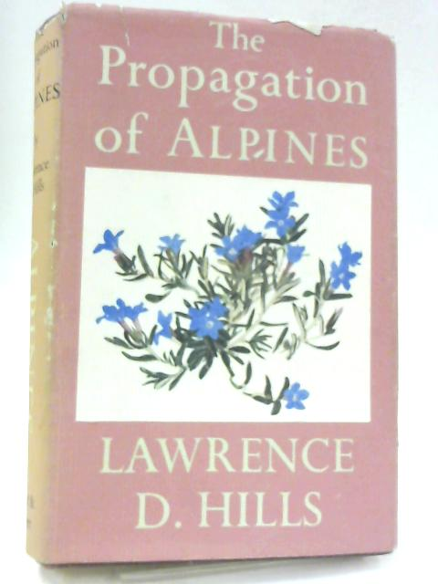 The Propagation of Alpines By Lawrence Donegan Hills