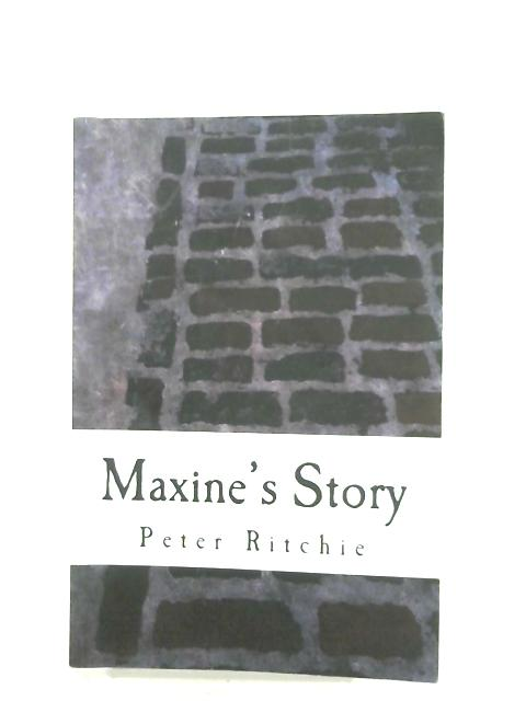 Maxine's Story By Peter Ritchie