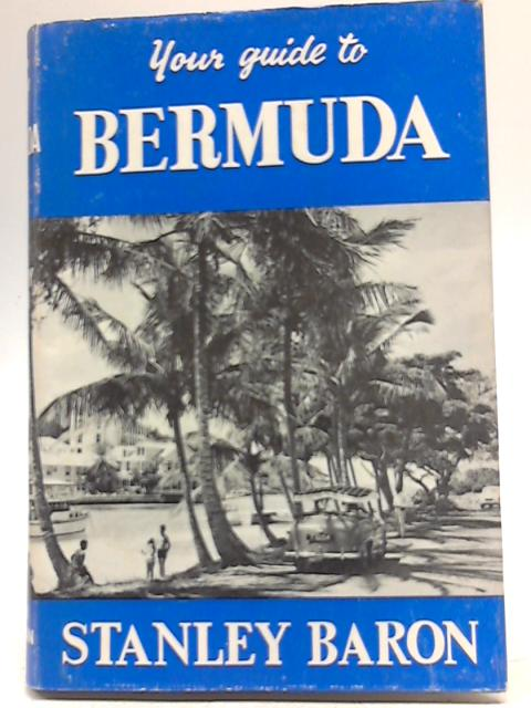 Your Guide To Bermuda By Stanley Baron