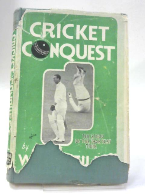 Cricket Conquest By W. J. O'Reilly