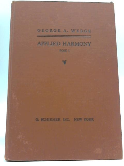 Applied Harmony By George A. Wedge