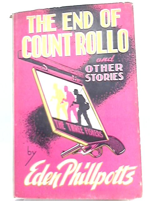 The End of Count Rollo By Eden Phillpotts