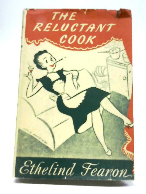 The Reluctant Cook By Ethelind Fearnon