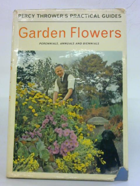 Garden Flowers (Percy Thrower's Practical Guides) By Percy Thrower