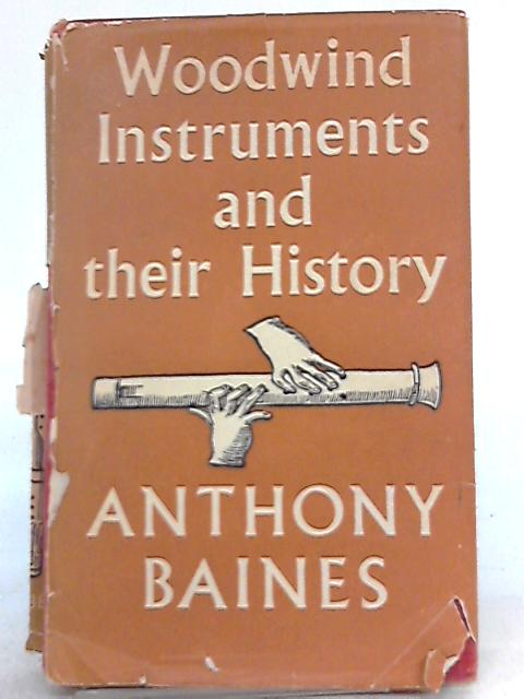 Woodwind Instruments and Their History By Anthony Baines