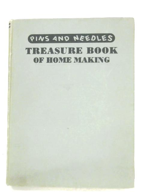 Pins And Needles Treasure Book Of Home-Making By Christine Veasey (Ed.)