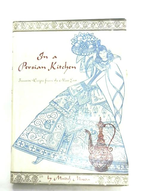 In A Persian Kitchen By Maideh Mazda