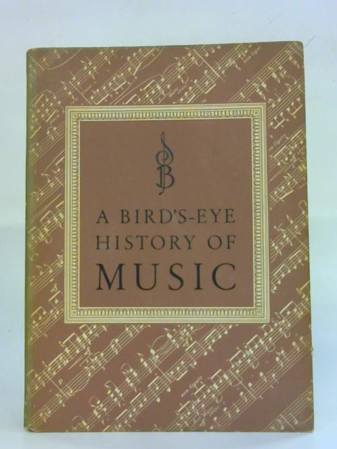 A Bird's-Eye History of Music. By Eduard Reeser