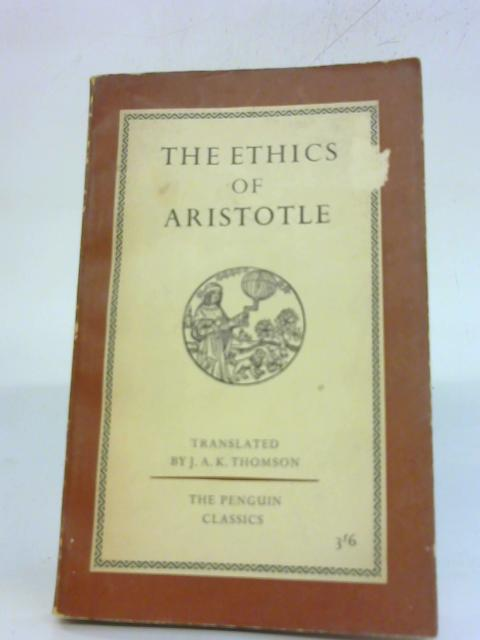 The Ethics of Aristotle by J. A. K. Thomson
