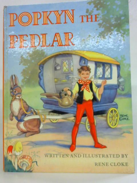 Popkyn The Pedlar By Rene Cloke
