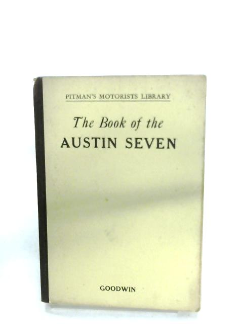 The Book Of The Austin Seven By Gordon G. Goodwin
