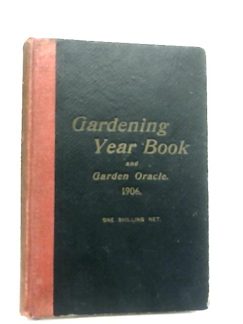 The Gardening Year Book and Garden Oracle 1906 By George Gordon