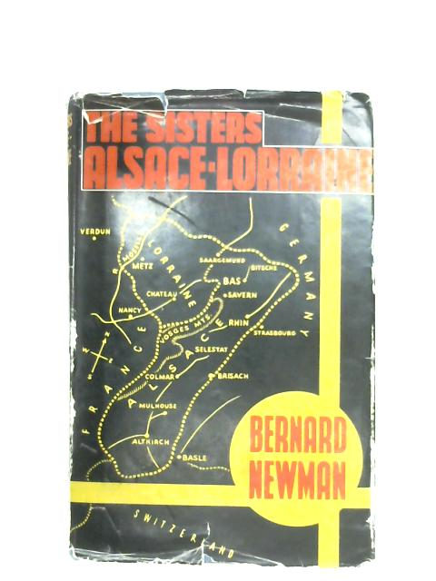 The Sisters Alsace-Lorraine By Bernard Newman
