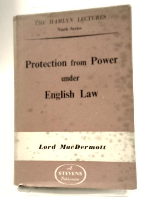 Protection from Power under English Law by Lord MacDermott