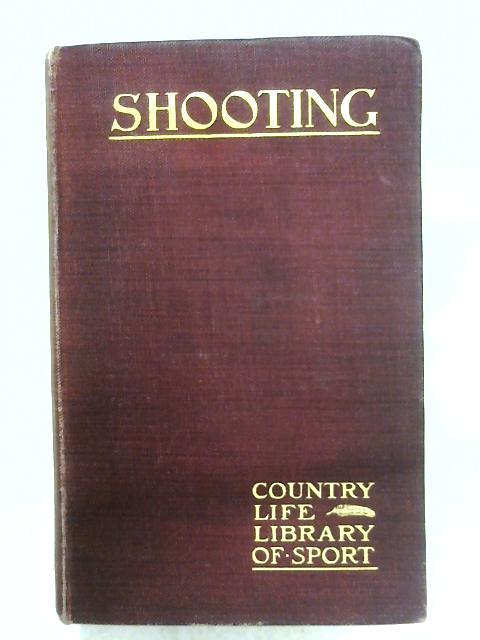 Shooting: First Volume by Horace G. Hutchinson (Editor)