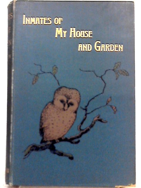 Inmates of My House and Garden By Mrs. Brightwen