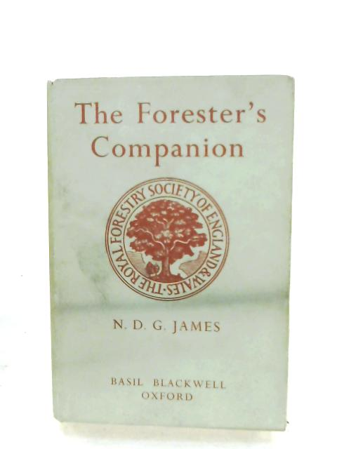 The Forester's Companion By N. D. G. James