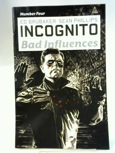 Incognito, Bad Influences, Number Four By Ed Brubaker