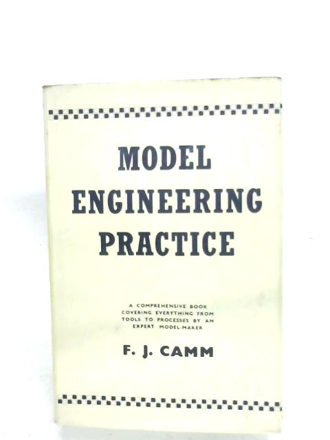 Model Engineering Practice By F. J. Camm