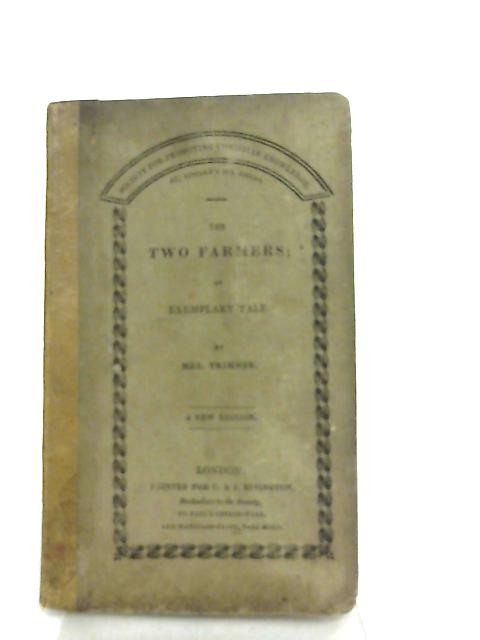 The Two Farmers, An Exemplary Tale, etc By Mrs. Trimmer