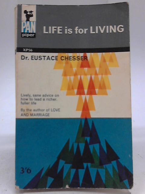 Life is For Living By Eustace Chesser