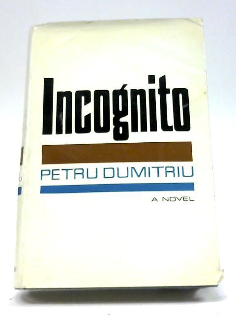 Incognito by Petru Dumitriu