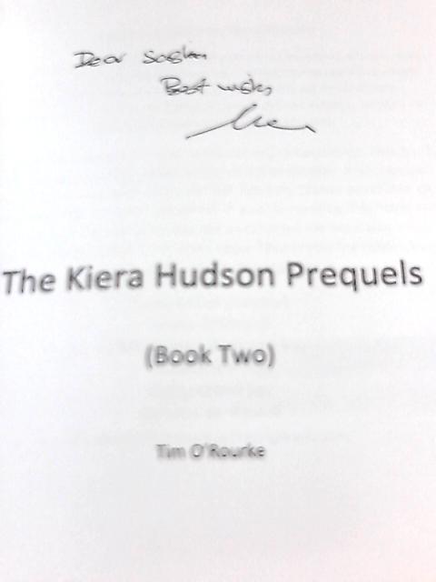 The Kiera Hudson Prequels (Book Two) By Tim O'Rourke