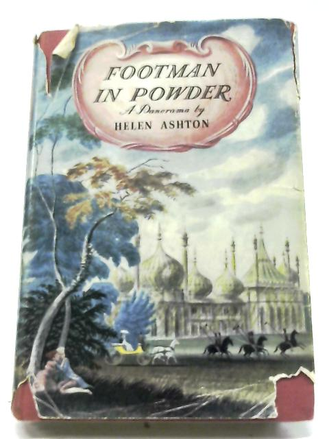 Footman In Powder: A Panorama By Helen Ashton