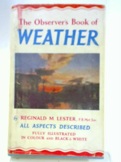 Observer's Book of the Weather by Reginald Mountstephens Lester