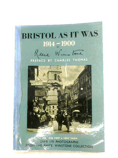 Bristol As It Was, 1914-1900 By Reece Winstone