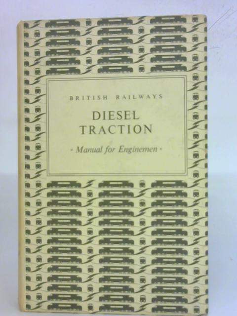 Diesel Traction Manual For Enginemen by British Railways
