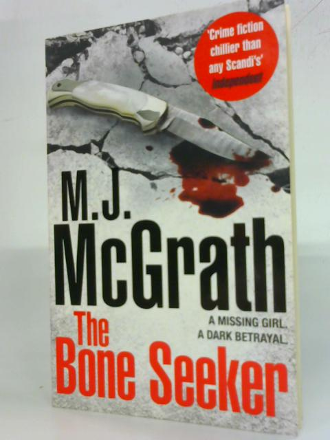 The Bone Seeker By M. J. McGrath