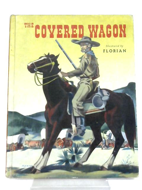 The Covered Wagon By May McNeer