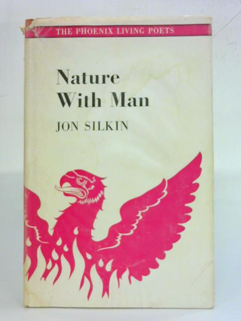Nature with Man By Jon Silkin