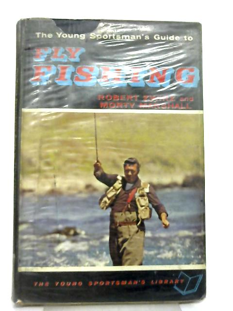 The Young Sportsman's Guide to Fly Fishing By Robert Zwirz